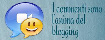 I commenti sono l' anima del blogging.