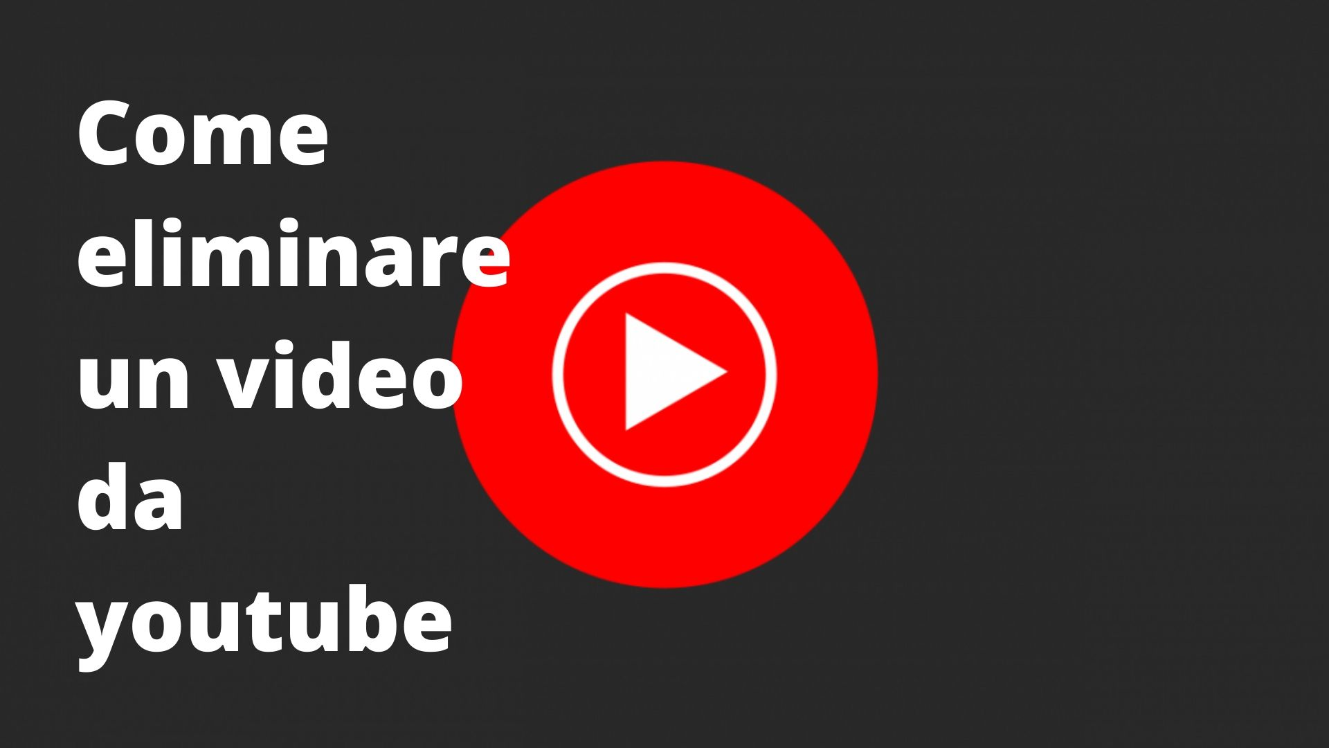 Come eliminare un video da youtube