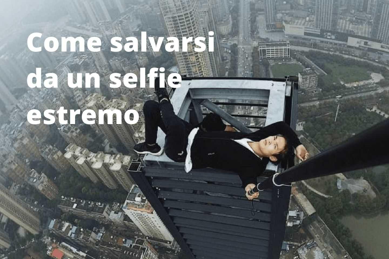 Come salvarsi da un selfie estremo