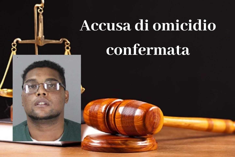Accusa di omicidio confermata