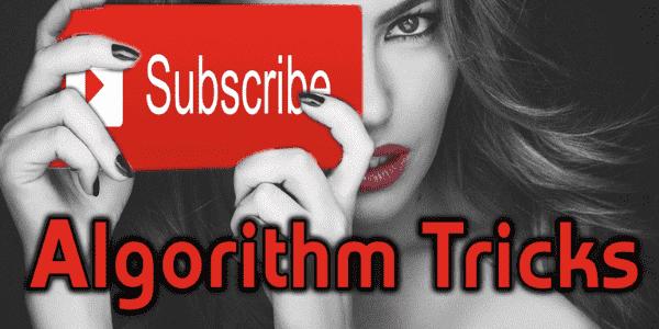 Algorithm Tricks - Come avere più iscritti su Youtube gratis