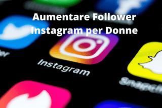 Aumentare Follower Instagram per Donne