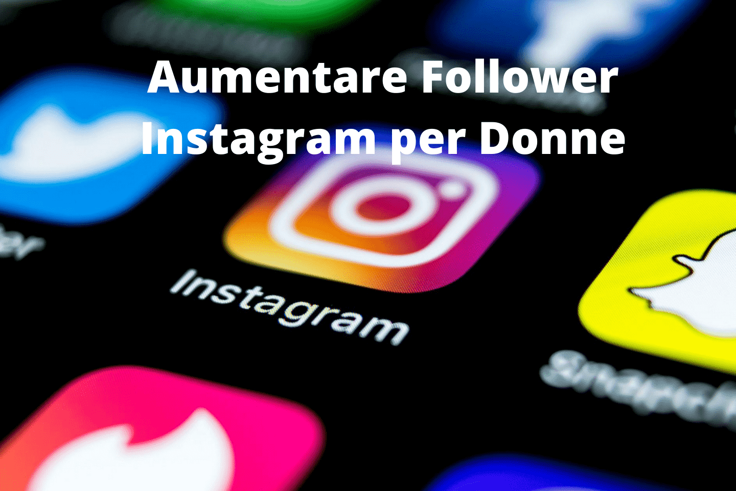 Aumentare Follower Instagram per Donne