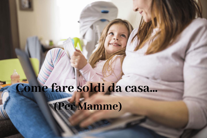 Come fare soldi da casa – Mamme