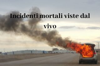 Incidenti mortali viste dal vivo