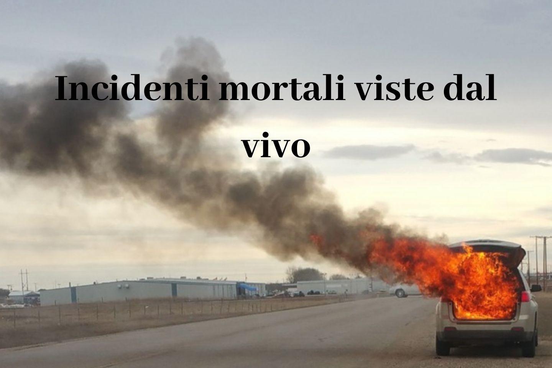Incidenti mortali viste dal vivo