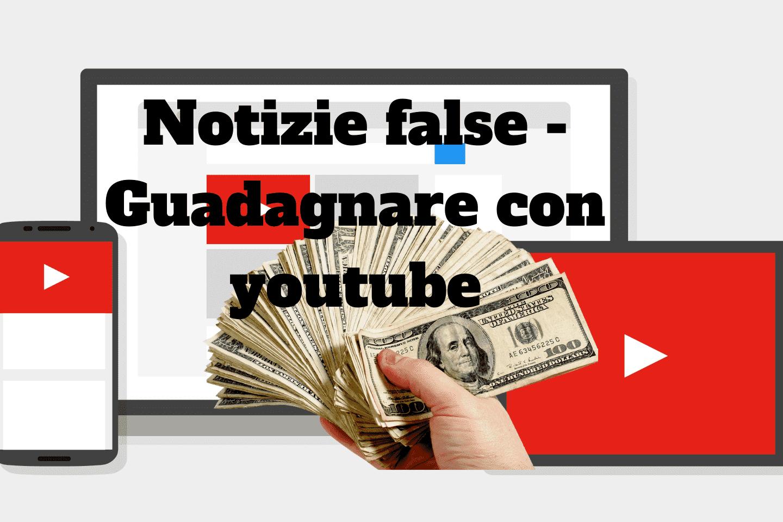 Notizie false – Guadagnare con youtube