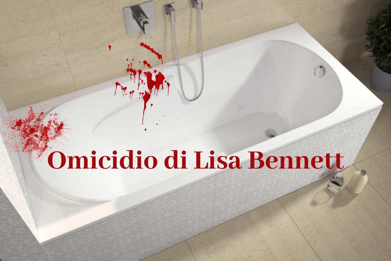 Omicidio di Lisa Bennett: la svolta