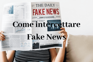 Come intercettare Fake News on line