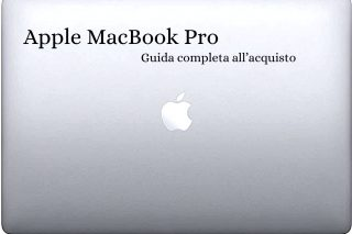 Apple MacBook Pro: guida completa all'acquisto efficace